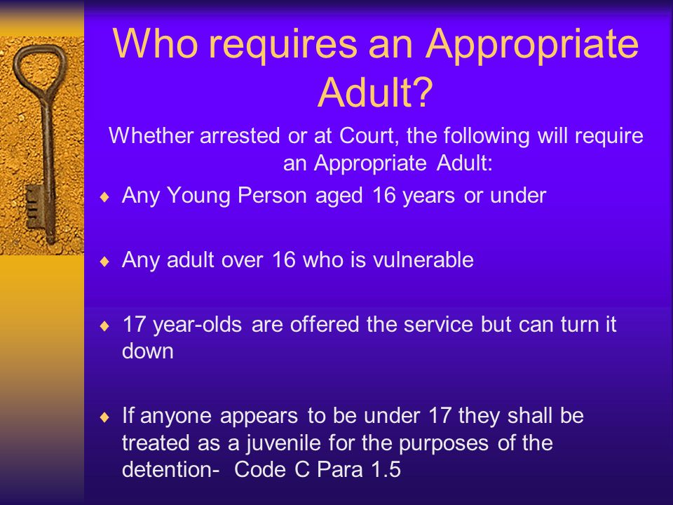 Who requires an Appropriate Adult