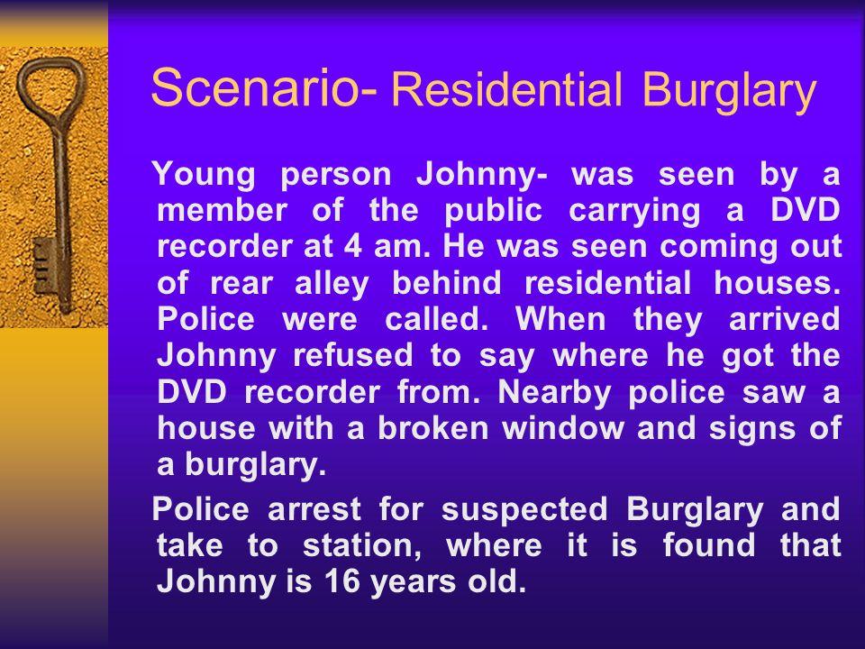 Scenario- Residential Burglary