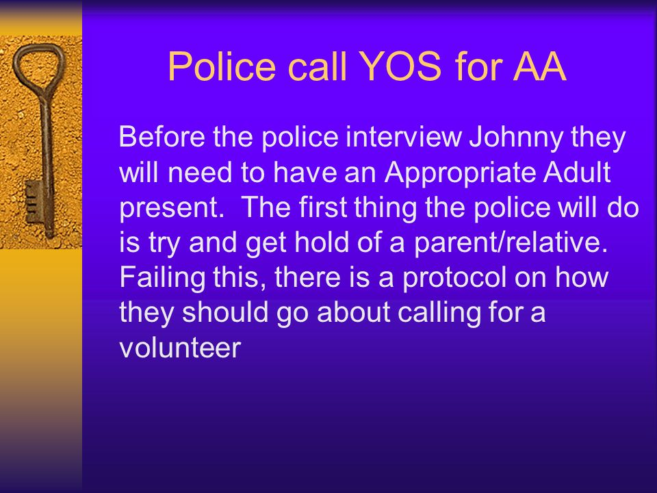 Police call YOS for AA