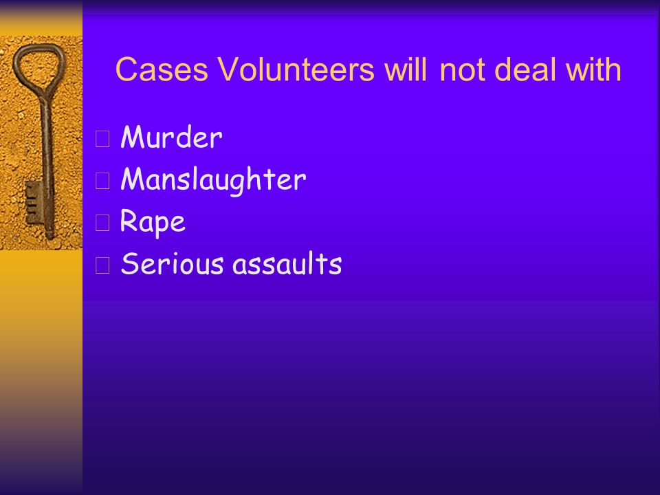 Cases Volunteers will not deal with