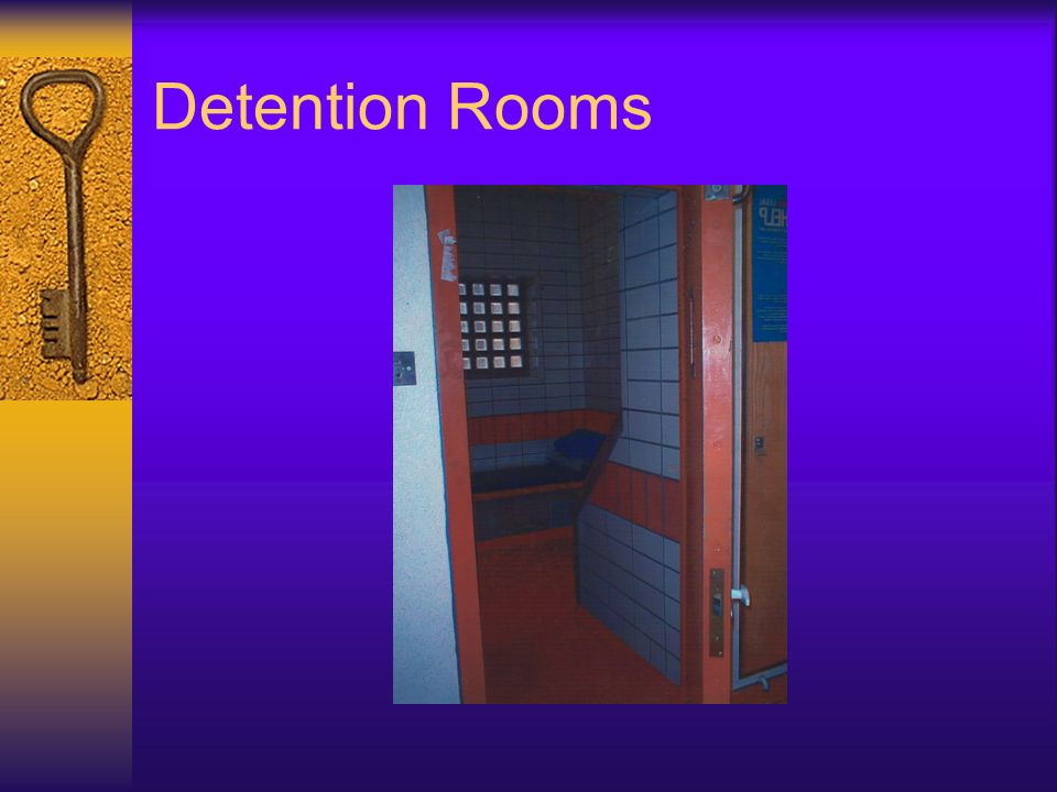 Detention Rooms