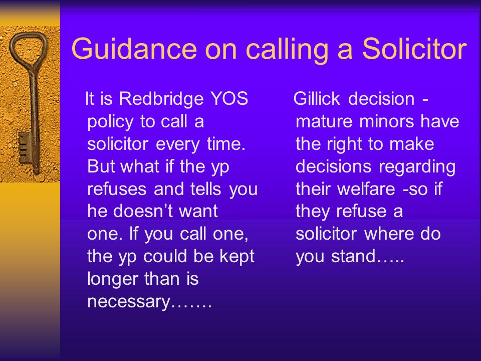 Guidance on calling a Solicitor