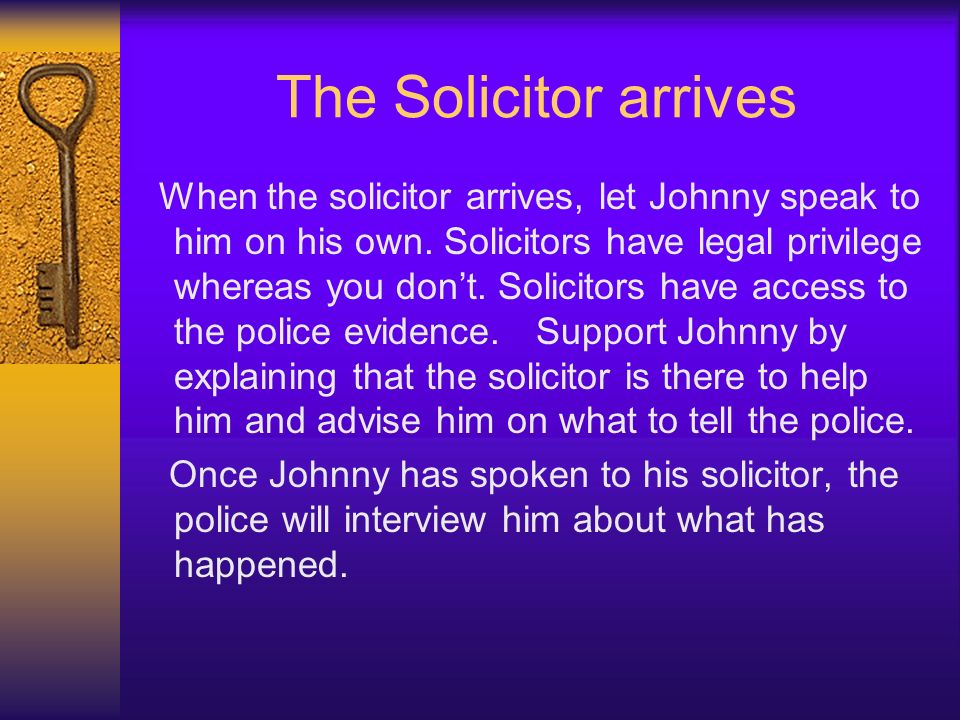 The Solicitor arrives