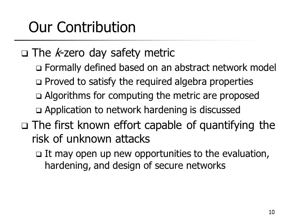 Our Contribution The k-zero day safety metric