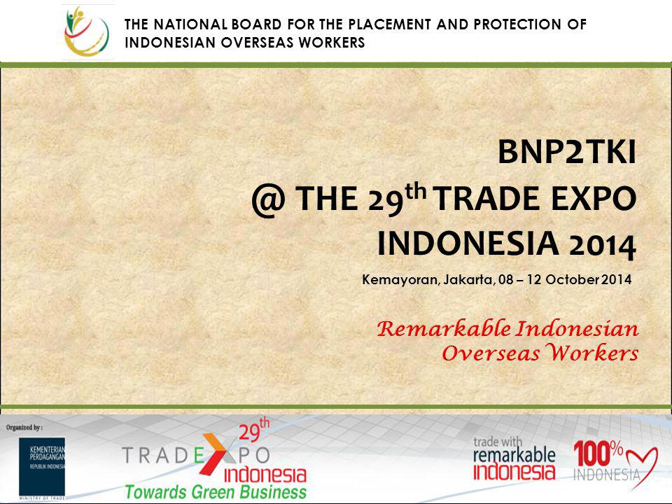 @ THE 29th TRADE EXPO INDONESIA 2014