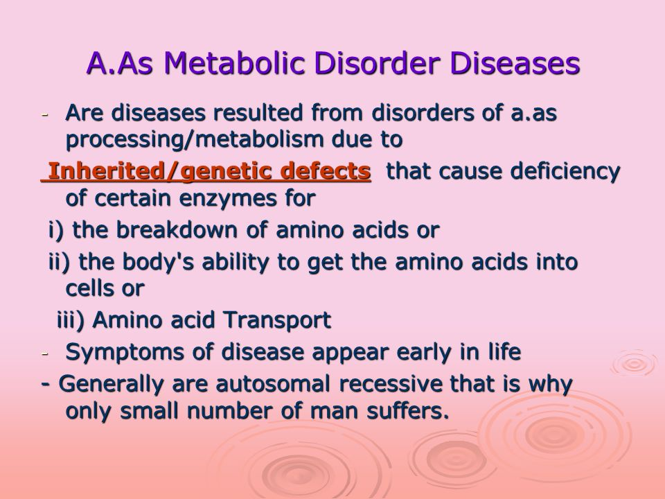 A.As Metabolic Disorder Diseases