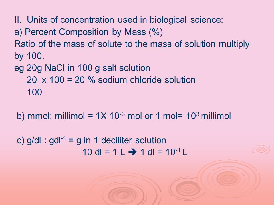 II. Units of concentration used in biological science: