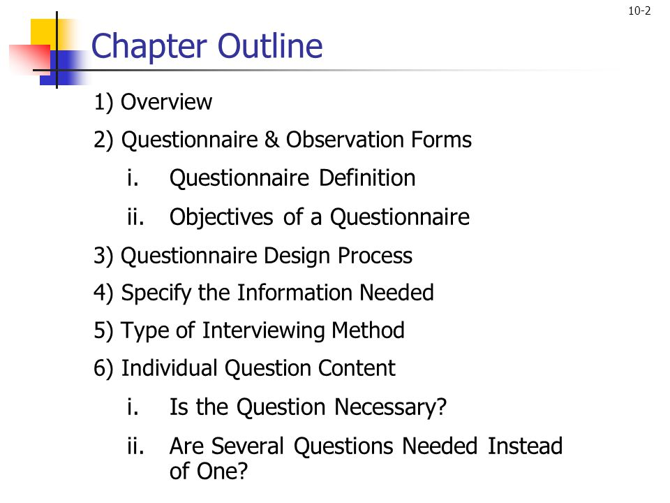 Chapter Outline Questionnaire Definition Objectives of a Questionnaire