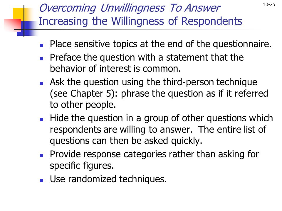 Overcoming Unwillingness To Answer Increasing the Willingness of Respondents
