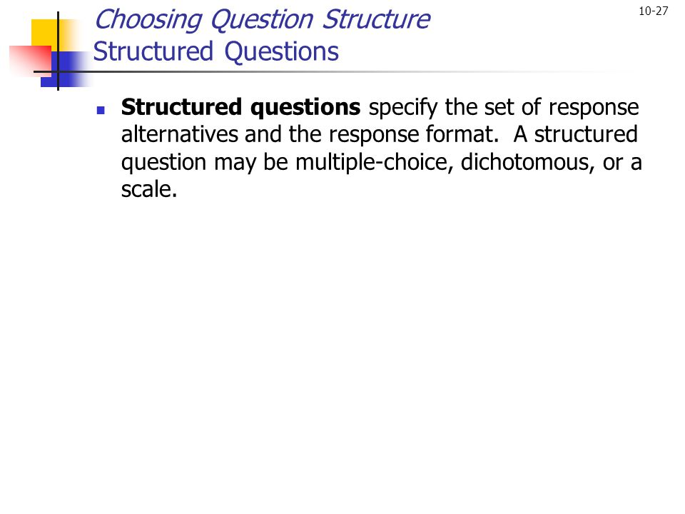 Choosing Question Structure Structured Questions