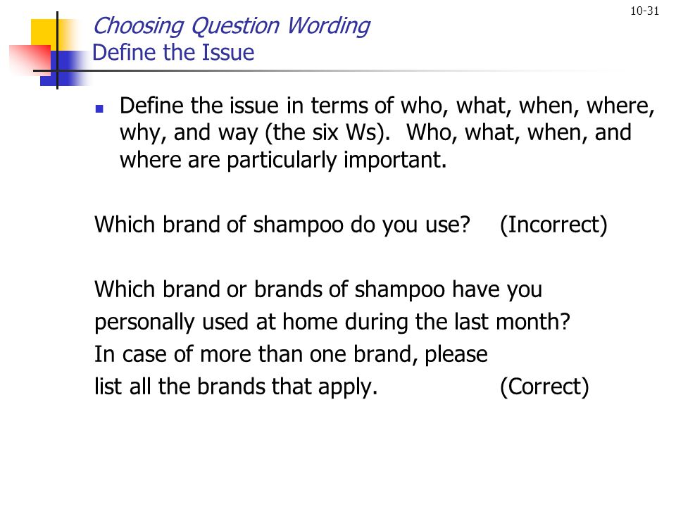 Choosing Question Wording Define the Issue