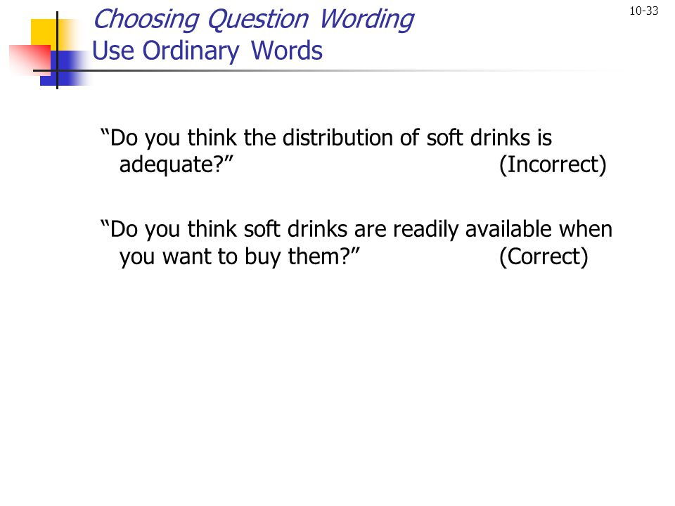 Choosing Question Wording Use Ordinary Words
