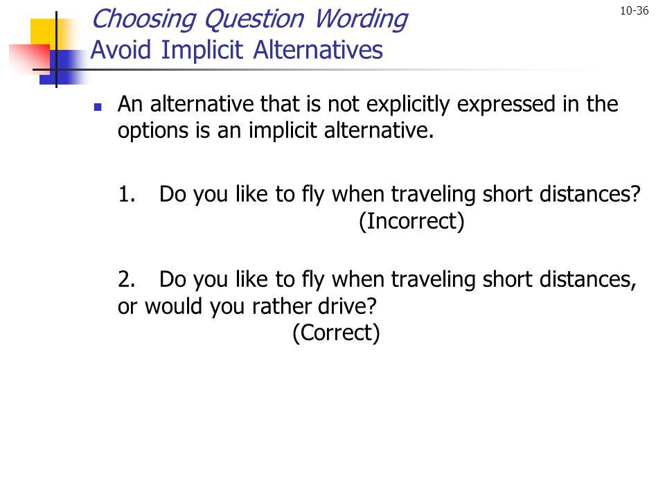 Choosing Question Wording Avoid Implicit Alternatives