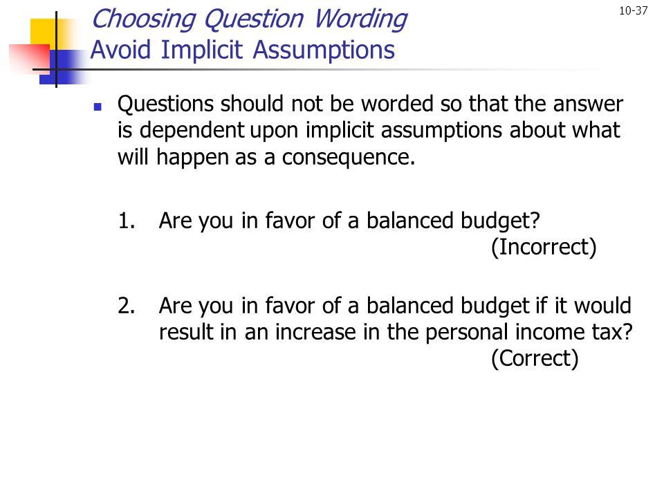 Choosing Question Wording Avoid Implicit Assumptions