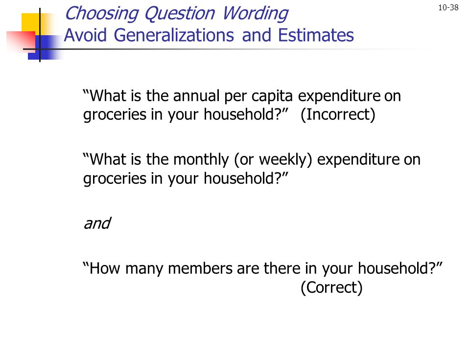 Choosing Question Wording Avoid Generalizations and Estimates