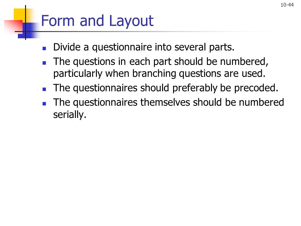 Form and Layout Divide a questionnaire into several parts.
