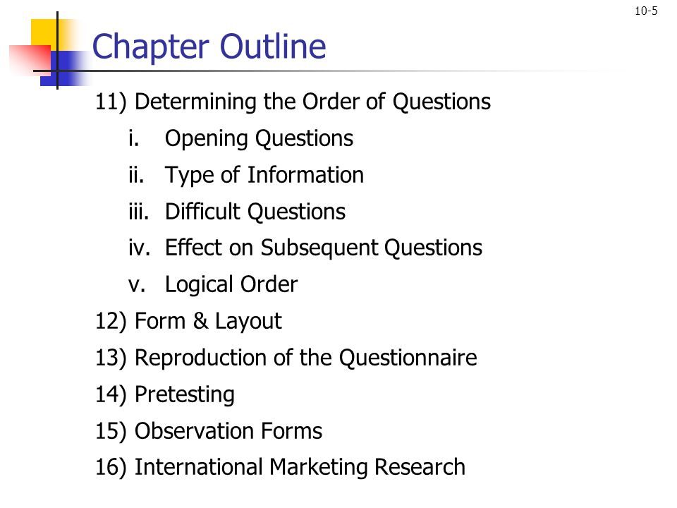 Chapter Outline 11) Determining the Order of Questions
