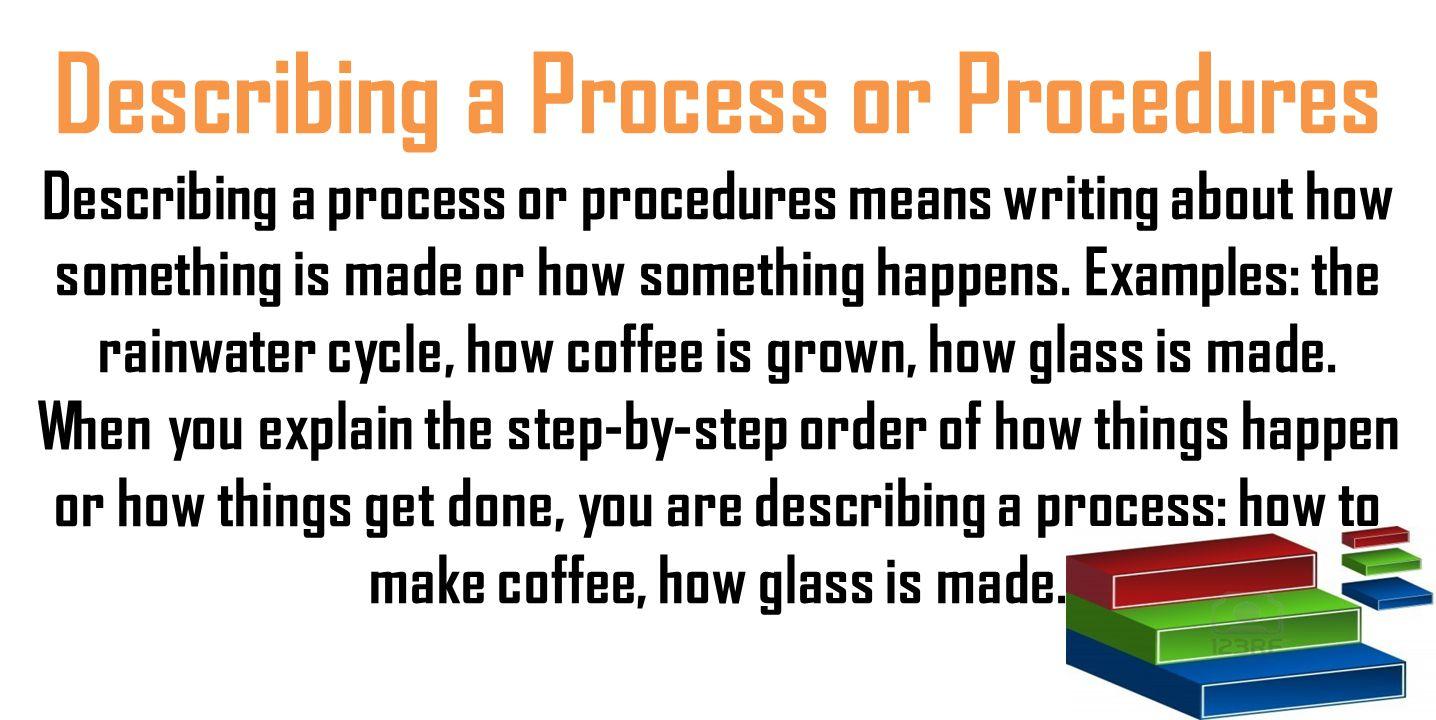 Describing a Process or Procedures