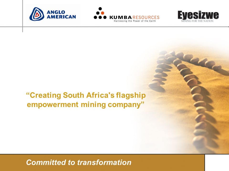 Creating South Africa s flagship empowerment mining company