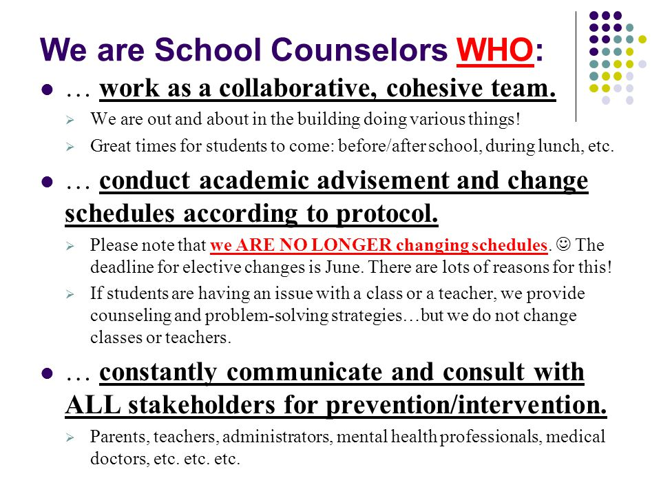 We are School Counselors WHO: