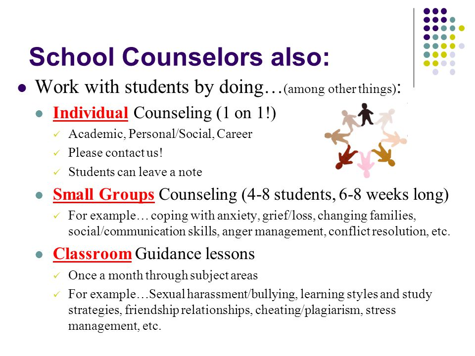School Counselors also: