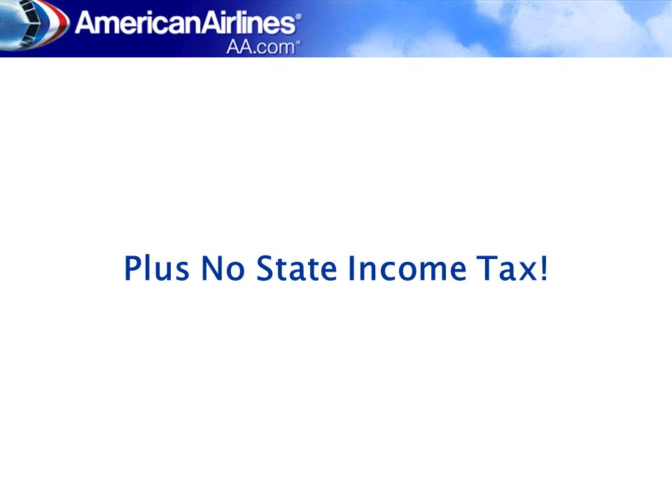 Plus No State Income Tax!