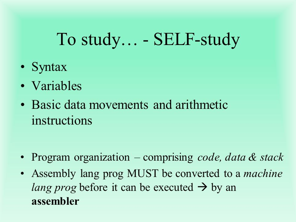 To study… - SELF-study Syntax Variables