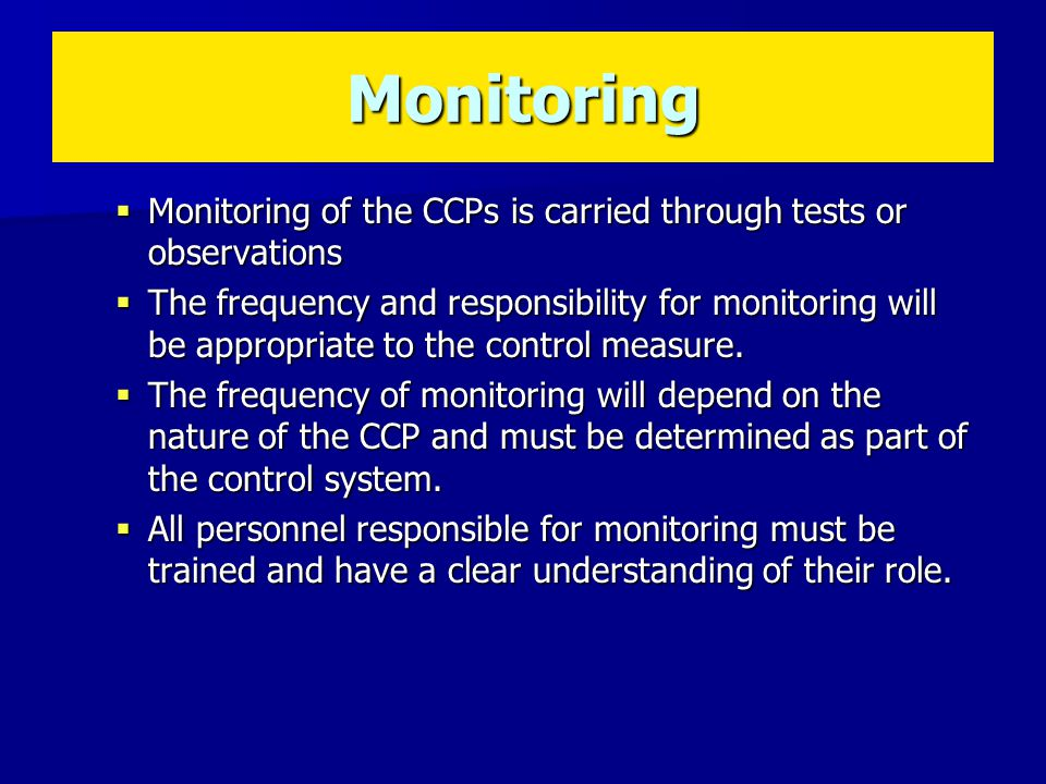 Monitoring Monitoring of the CCPs is carried through tests or observations.
