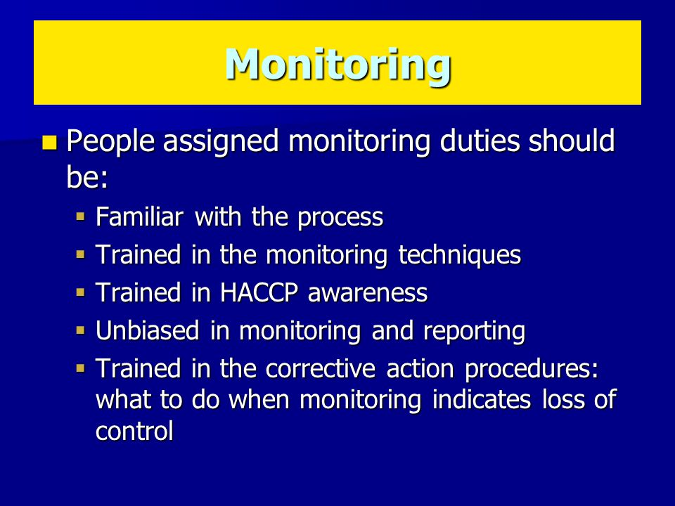 Monitoring People assigned monitoring duties should be: