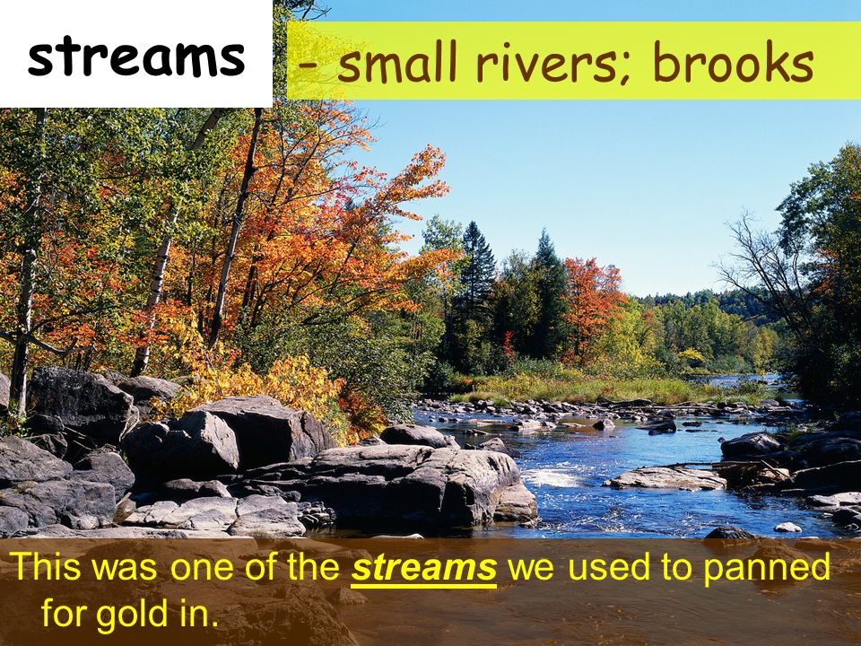 streams - small rivers; brooks