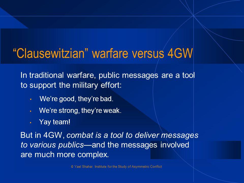 Clausewitzian warfare versus 4GW