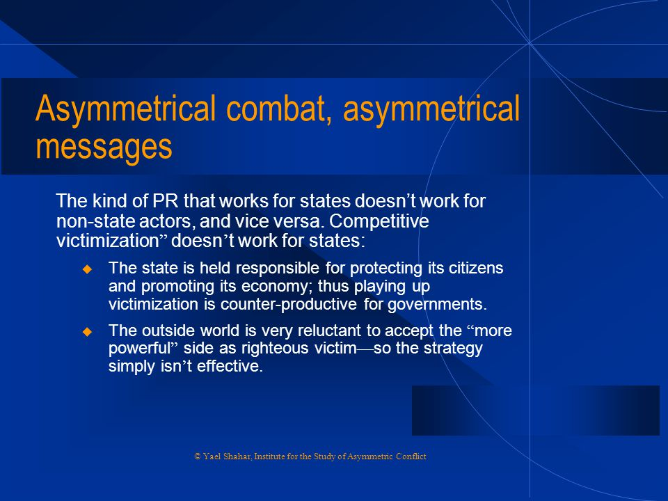 Asymmetrical combat, asymmetrical messages