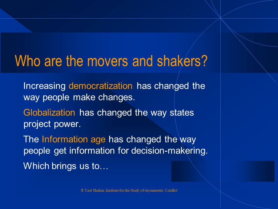 Who are the movers and shakers