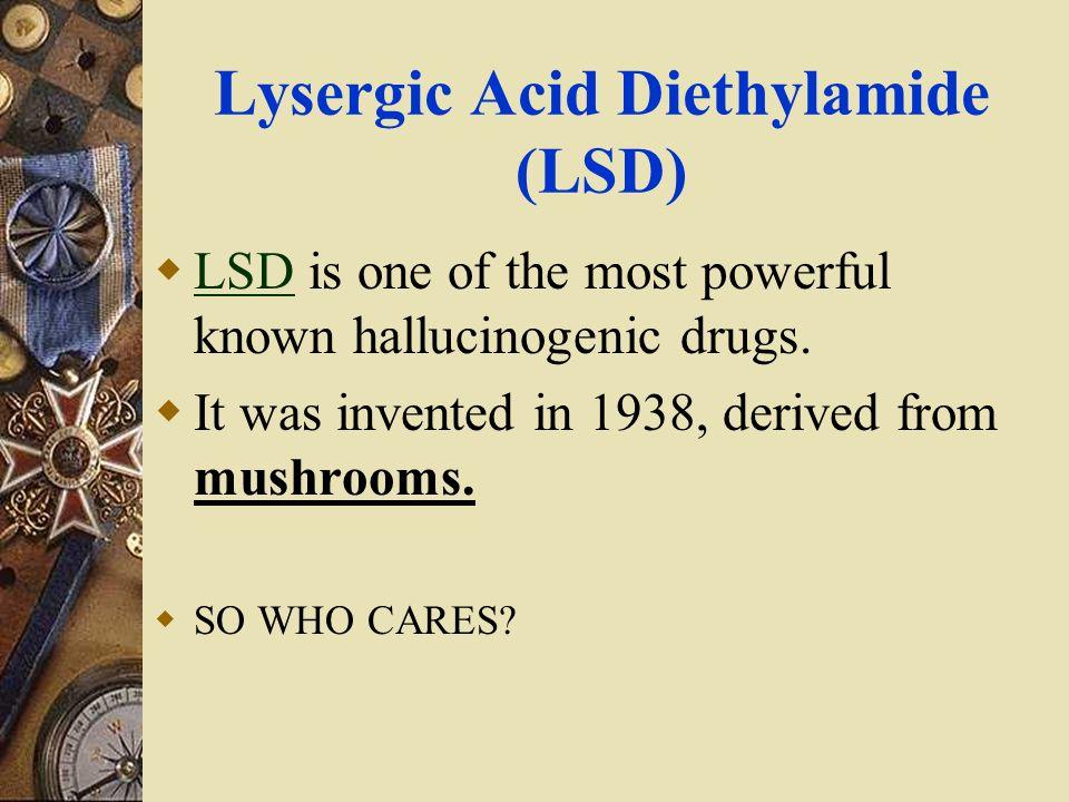 Lysergic Acid Diethylamide (LSD)