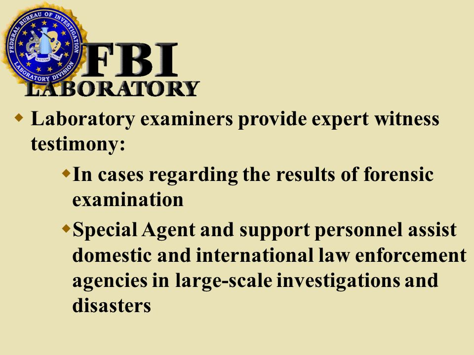 Laboratory examiners provide expert witness testimony: