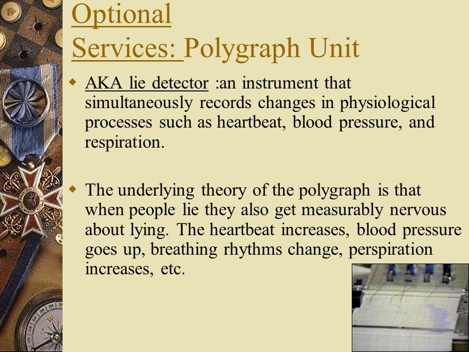 Optional Services: Polygraph Unit