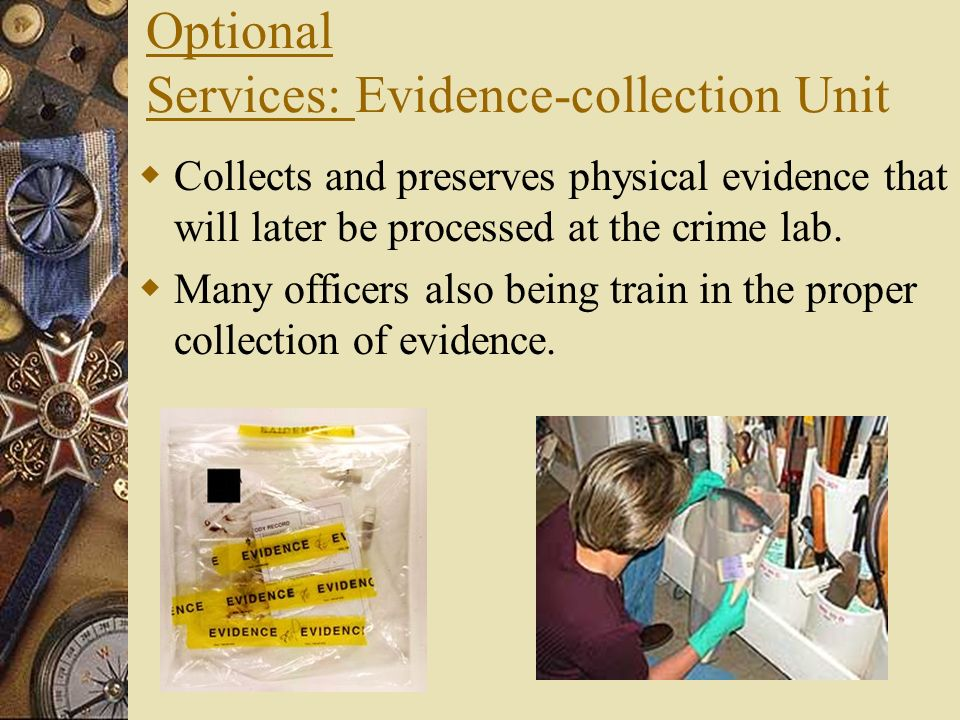 Optional Services: Evidence-collection Unit