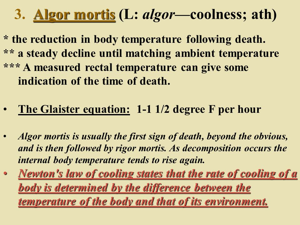 3. Algor mortis (L: algor—coolness; ath)