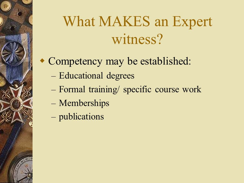 What MAKES an Expert witness