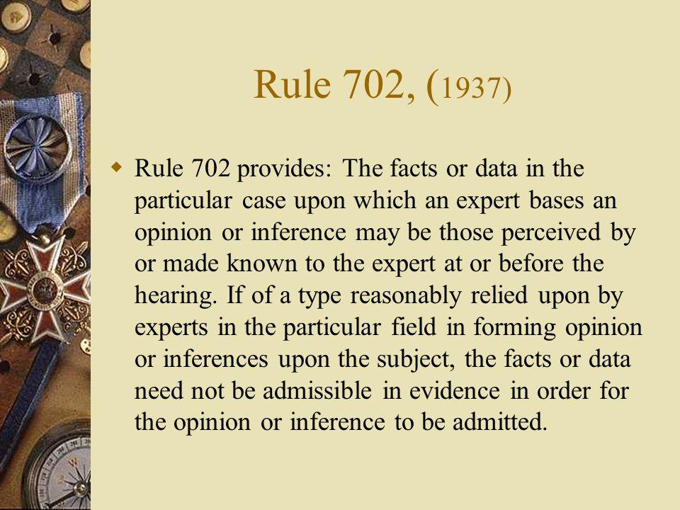 Rule 702, (1937)