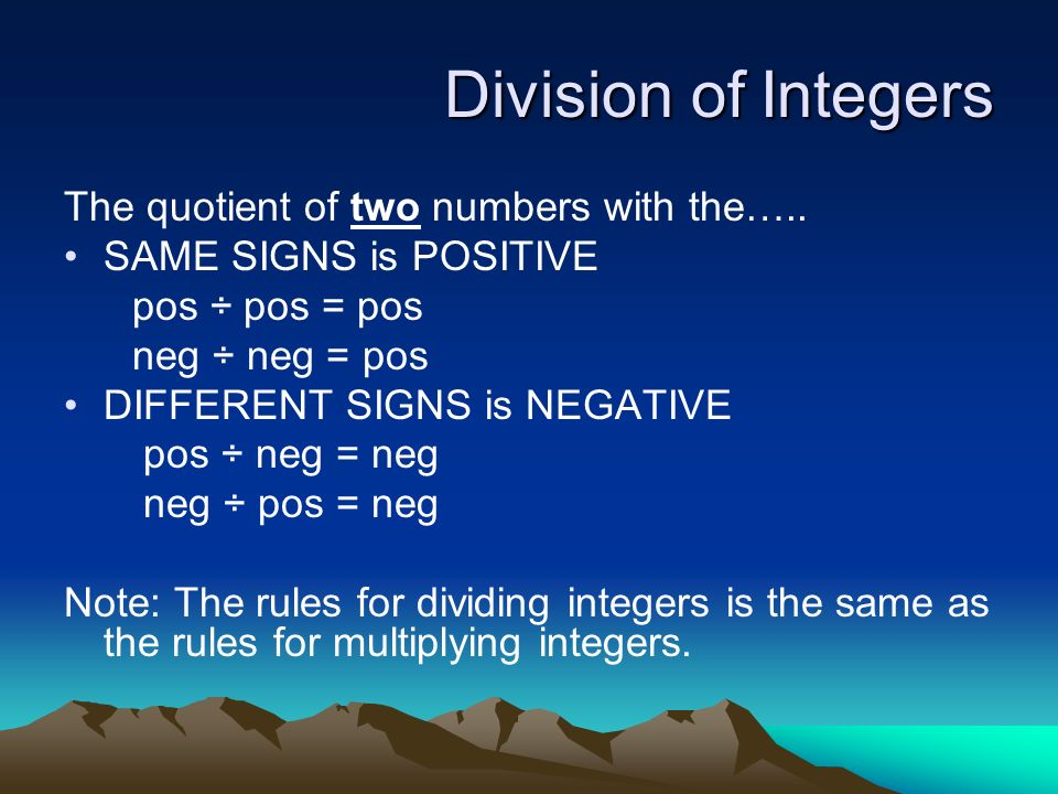 Division of Integers The quotient of two numbers with the…..