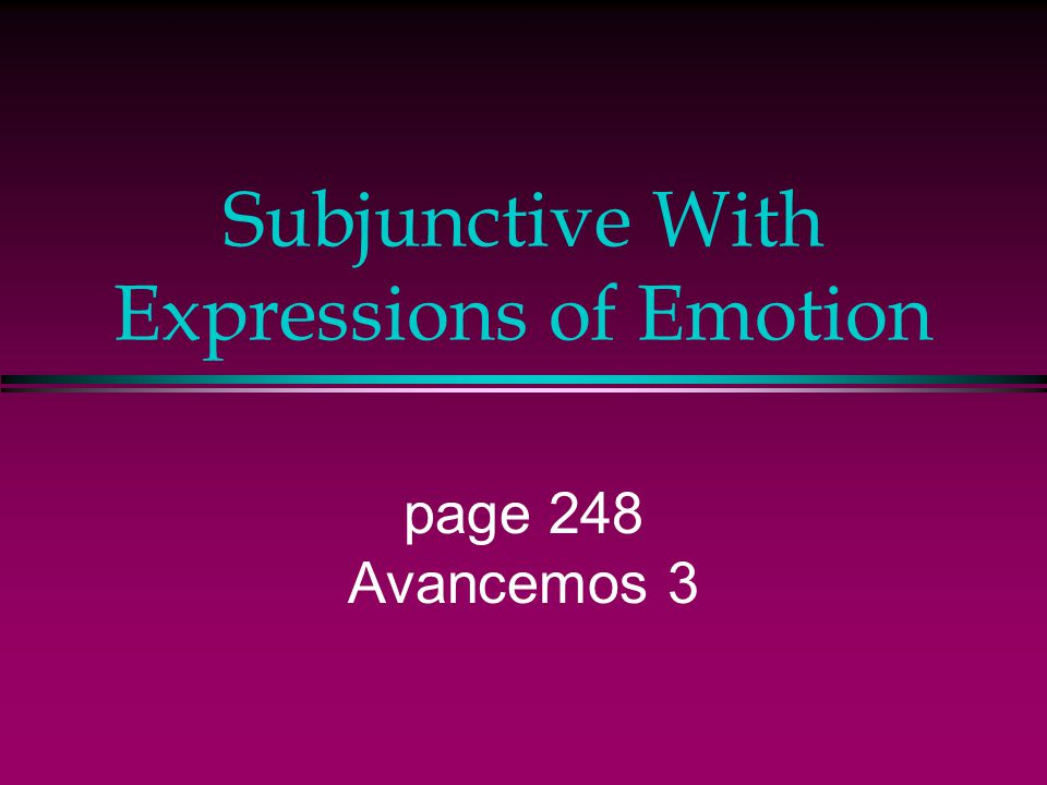 Subjunctive With Expressions of Emotion