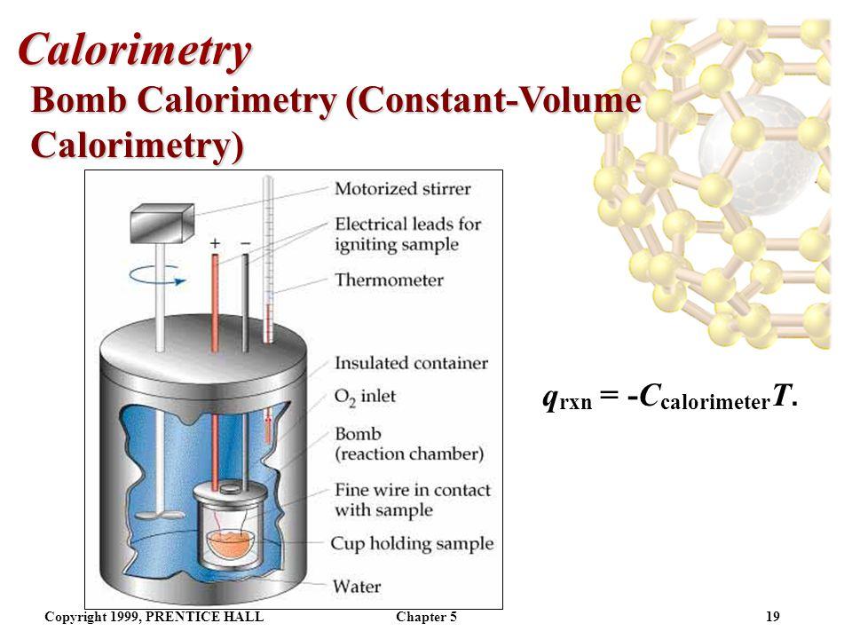 Calorimetry Bomb Calorimetry (Constant-Volume Calorimetry)