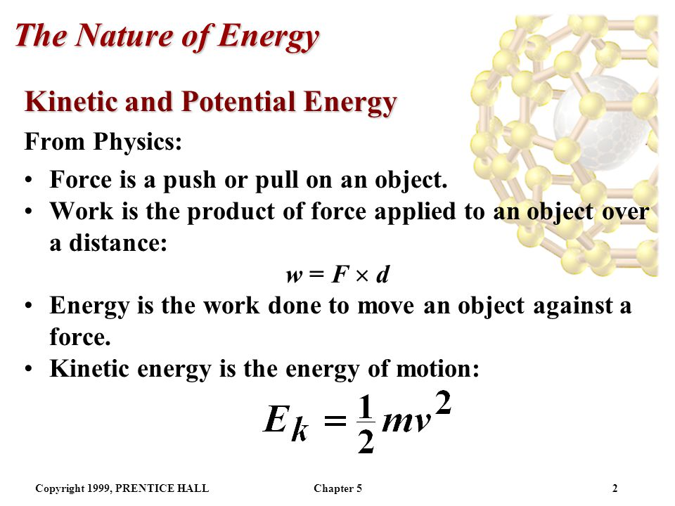 The Nature of Energy Kinetic and Potential Energy From Physics: