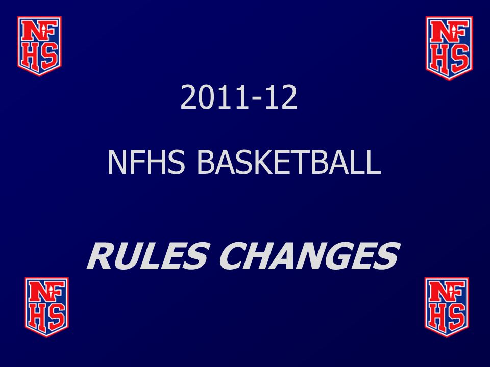 2011-12 NFHS BASKETBALL RULES CHANGES