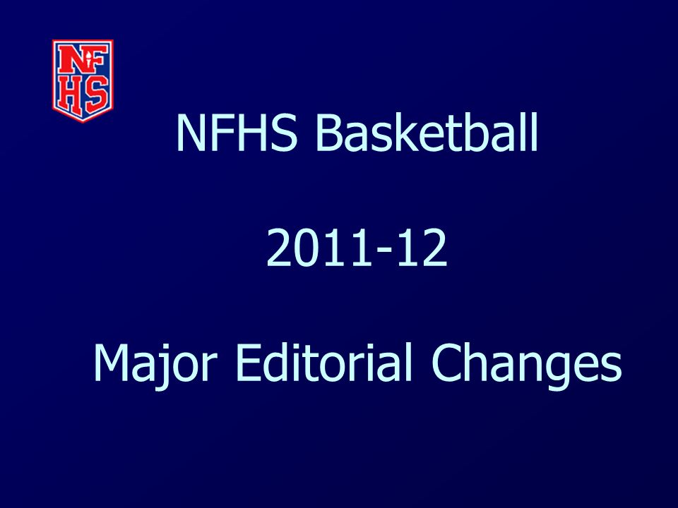 NFHS Basketball 2011-12 Major Editorial Changes