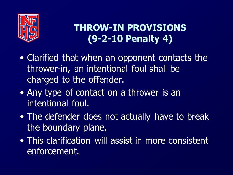 THROW-IN PROVISIONS (9-2-10 Penalty 4)