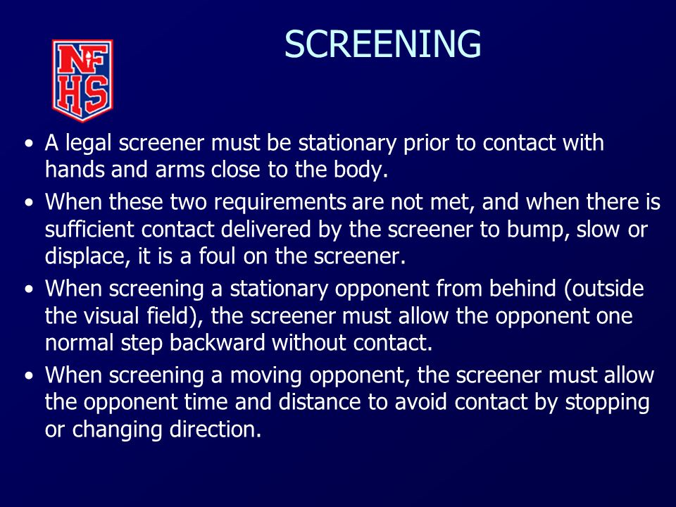 SCREENING A legal screener must be stationary prior to contact with hands and arms close to the body.