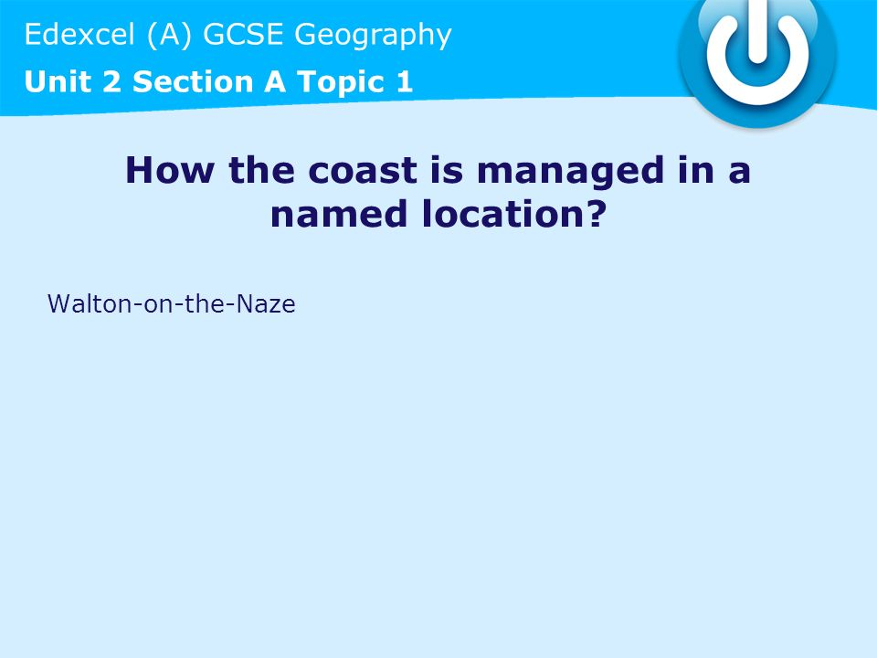 How the coast is managed in a named location