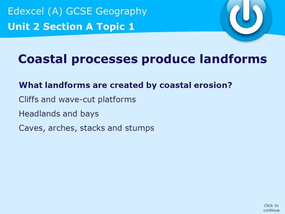 Coastal processes produce landforms
